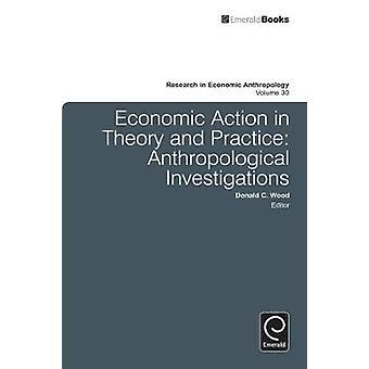 Ekonomiska åtgärder i teori och praktik antropologiska undersökningar av trä & Donald C.