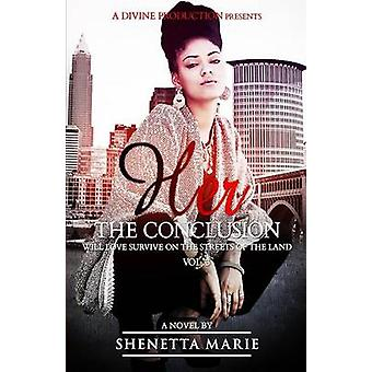 Her The Conclusion by Marie & Shenetta