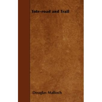 Toteroad and Trail by Malloch & Douglas