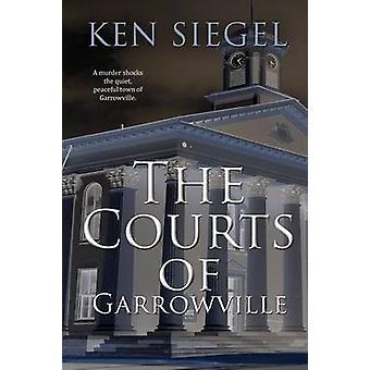 The Courts of Garrowville by Siegel & Ken