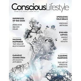 Conscious Lifestyle Magazine  Fall 2016 Issue by Faerman & Justin