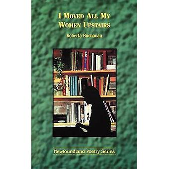 I Moved All My Women Upstairs by Buchanan & Roberta