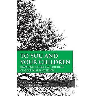 To You and Your Children by Wikner & Benjamin K.