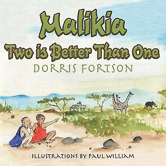 Malikia Two is Better than One by Fortson & Dorris