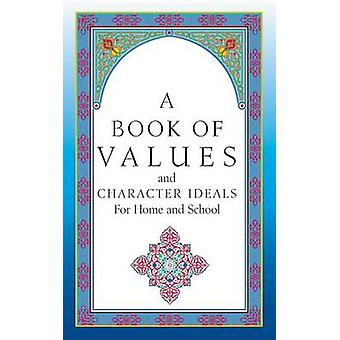 A Book of Character Ideals for Home and School by Byrnes & John Carroll