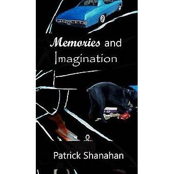 Memories and Imagination by Shanahan & Patrick