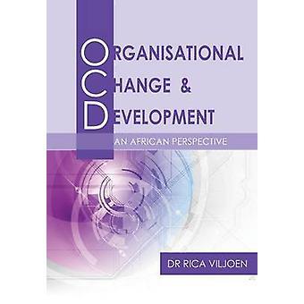 Organisational Change  Development by Viljoen & Rica