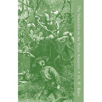 The Naturalist on the River Amazons Vol I by Bates & Henry Walter