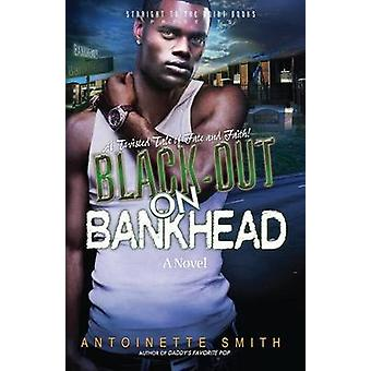 BlackOut on Bankhead by Smith & Antoinette