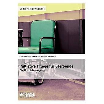 Palliative Pflege fr SterbendeDie Hospizbewegung by Straub & Isa