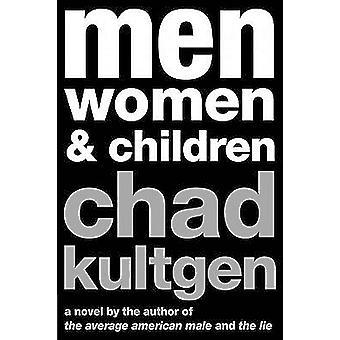 Men Women  Children by Kultgen & Chad