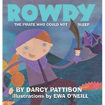 Rowdy The Pirate Who Could Not Sleep by Pattison & Darcy