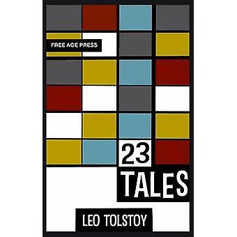 Twenty Three Tales by Tolstoy & Leo Nikolayevich