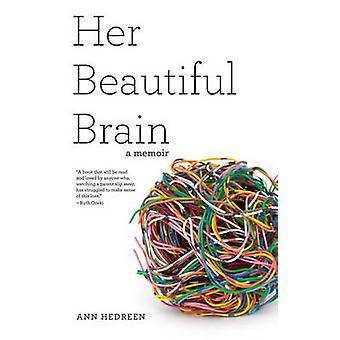 Her Beautiful Brain A Memoir by Hedreen & Ann
