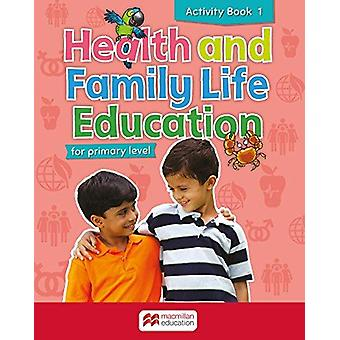 Primary Health and Family Life Education Activity Book 1 by Series Ed