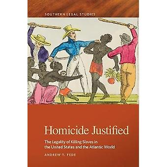 Mord Motiverade - Lagenligheten av killing slavar i United Stat