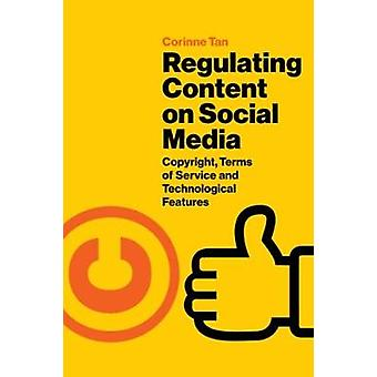 Regulating Content on Social Media - Copyright - Terms of Service and