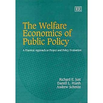 The Welfare Economics of Public Policy - A Practical Approach to Proje