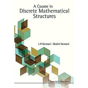 A Course in Discrete Mathematical Structures by Lekh R. Vermani - Sha