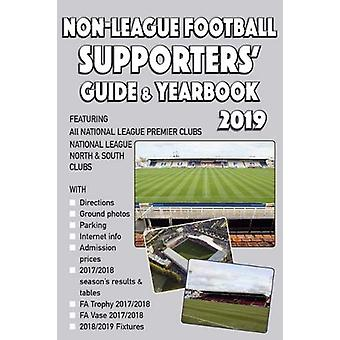 The Non-League Football Supporters' Guide & Yearbook 2019 by Stev