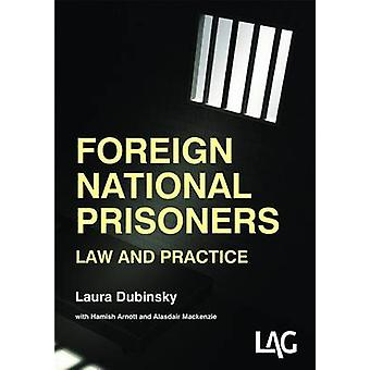 Foreign National Prisoners - Law and Practice by Laura Dubinsky - Alas