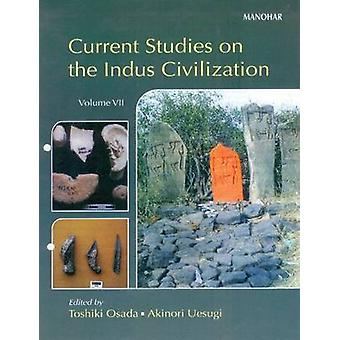 Current Studies on Indus Civilization - Volume 7 by Toshiki Osada - Ak