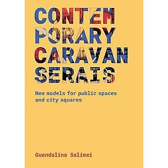 Contemporary Caravanserais by Guendalina Salimei - 9788895623412 Book