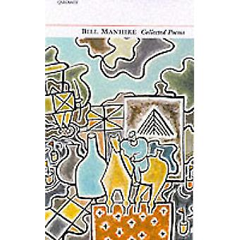 Collected Poems di Bill Manhire - 9781857545371 libro