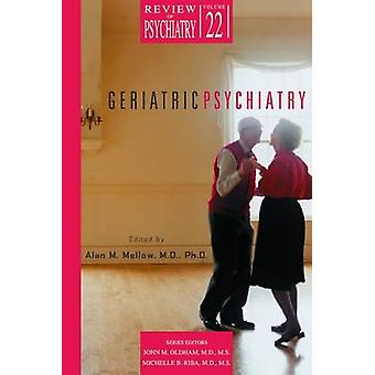 Geriatric Psychiatry by Alan M. Mellow - 9781585621163 Book