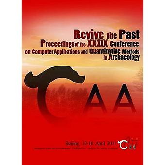 Revive the Past - Proceedings of the 39th Annual Conference of Compute