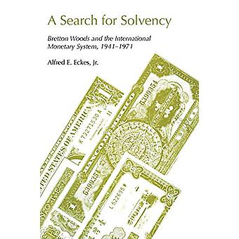A Search for Solvency - Bretton Woods and the International Monetary S
