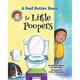 A Feel Better Book for Little Poopers by Leah Bowen - 9781433832406 B