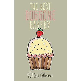The Best Doggone Bakery by Ellen Gilman - 9781543969467 Book