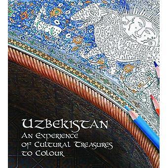Uzbekistan - An Experience of Cultural Treasures of Colour by Lola Kar