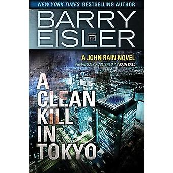 A Clean Kill in Tokyo by Eisler & Barry