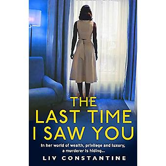 The Last Time I Saw You by Liv Constantine - 9780008298098 Book