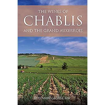 The wines of Chablis and the Grand Auxerrois by Rosemary George - 978