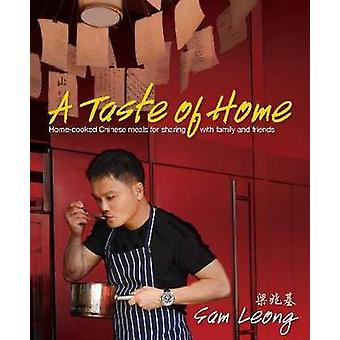 A Taste of Home  Homecooked Chinese Meals for Sahring with Family and Friends by Sam Leong