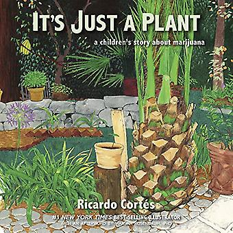 It's Just A Plant - A Children's Story about Marijuana - Updated Editi