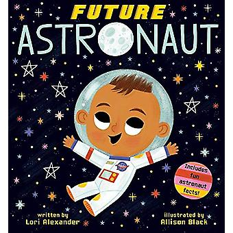 Future Astronaut (Future Baby Boardbooks) by Lori Alexander - 9781338