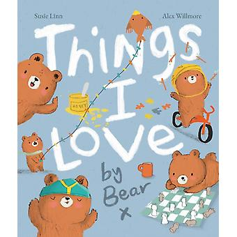 Things I Love by Bear by Susie Linn