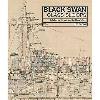 Black Swan Class Sloops - Detailed in the Original Builders' Plans by