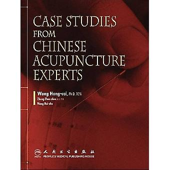 Case Studies From Chinese Acupuncture Experts by Wang Hong-Cai - 9787