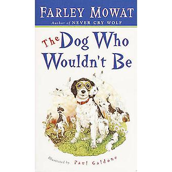 The Dog Who Wouldn't Be by Farley Mowat - 9780613065481 Book