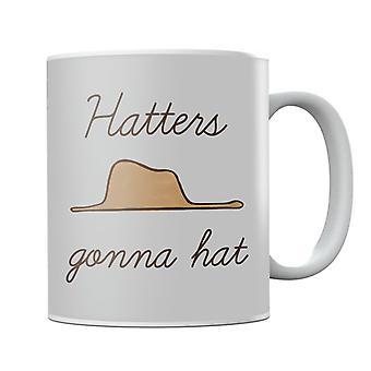 Hatters Gonna Hat Mug