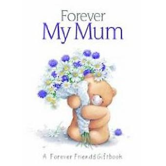 Forever My Mum by H Exley