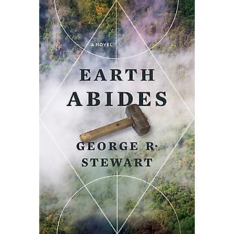 Earth Abides by George R Stewart & Introduction by Kim Stanley Robinson