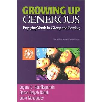 Growing Up Generous by Roehlkepartain & Eugene C.Naftali & Elanah DalyahMusegades & Laura
