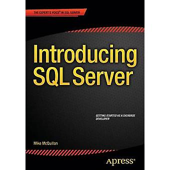 Introducing SQL Server by Mike McQuillan - 9781484214206 Book