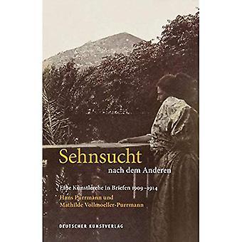 Sehnsucht nach dem Anderen. Eine Kunstlerehe in Briefen 1909-1914: Hans Purrmann und Mathilde Vollmoeller-Purrmann (Uitgave Purrmann Briefe)